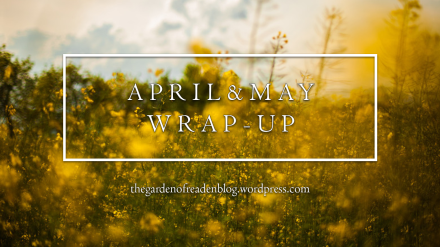 april and may wrapup